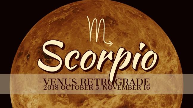 VENUS Retrograde 2018:Banner:08 SCORPIO.jpeg