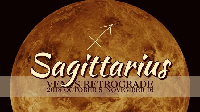 VENUS Retrograde 2018:Banner:09 SAGITTARIUS