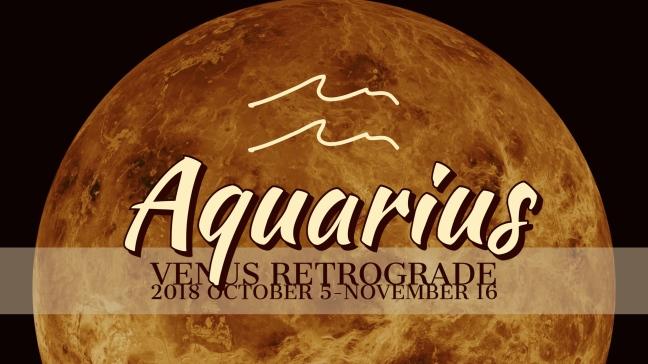VENUS Retrograde 2018:Banner:11 AQUARIUS