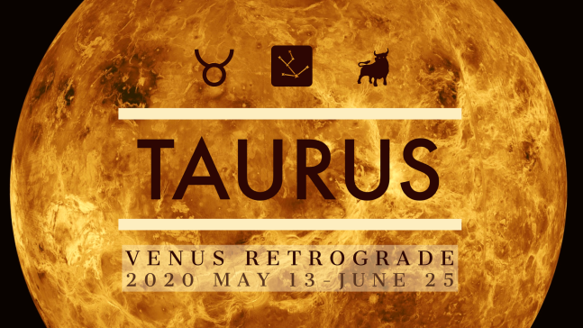 2020 Venus Retrograde:02 Taurus