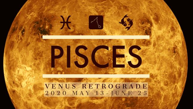 2020 Venus Retrograde:12 Pisces