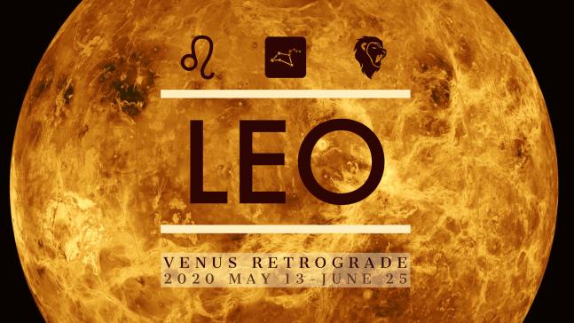 2020 Venus Retrograde:4 Leo